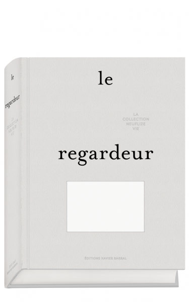 LE REGARDEUR :               LA COLLECTION NEUFLIZE VIE